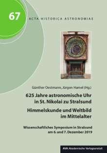 625 Jahre astronomische Uhr in St. Nikolai zu Stralsund - Himmelskunde und Weltbild im Mittelalter, Buch