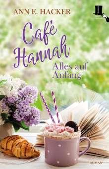 Ann E. Hacker: Café Hannah - Alles auf Anfang, Buch