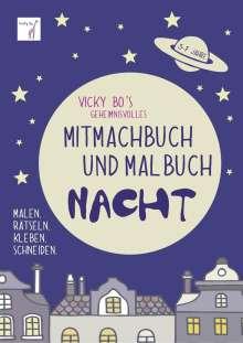 Vicky Bo: Vicky Bo's geheimnisvolles Mitmachbuch & Malbuch - Nacht. 3-7 Jahre, Buch