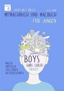 Vicky Bo: Vicky Bo's tolles Mitmachbuch und Malbuch für Jungen. Ab 6 bis 10 Jahre, Buch