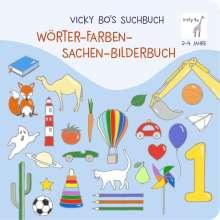 Vicky Bo: Vicky Bo's Suchbuch. Wörter-Farben-Sachen-Bilderbuch, Buch