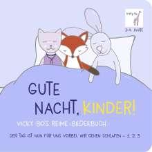 Gute Nacht, Kinder! Vicky Bo's Reime-Bilderbuch, Buch