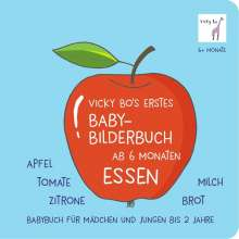 Vicky Bo's erstes Baby-Bilderbuch ab 6 Monaten - Essen, Buch
