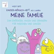 Vicky Bo: Vicky Bo's Kinder-Mitmach-Heft ab 6 Jahren - Meine Familie, Buch