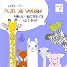 Vicky Bo: Puste die Wolken! Mitmach-Bilderbuch ab 1 Jahr, Buch