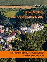 Thomas Nabert: 150 Jahre Möbel vom Rabenauer Burgberg, Buch