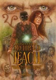 Markus Cremer: Archibald Leach und die Monstrositäten des Marquis de Mortemarte, Buch