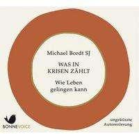 Michael Bordt: Was in Krisen zählt, 2 CDs