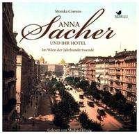 Monika Czernin: Anna Sacher und ihr Hotel, 6 CDs