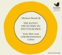 Michael Bordt: Die Kunst, die Eltern zu enttäuschen, 2 CDs
