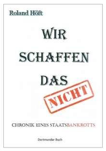 Roland Höft: Wir schaffen das (nicht), Buch