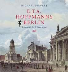 Michael Bienert: Hoffmanns Berlin, Buch