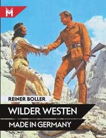 Reiner Boller: Wilder Westen made in Germany, Buch