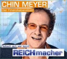 Chin Meyer: REICHmacher! Reibach sich wer kann!, CD