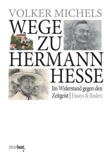 Volker Michels: Wege zu Hermann Hesse. Im Widerstand gegen den Zeitgeist, Buch