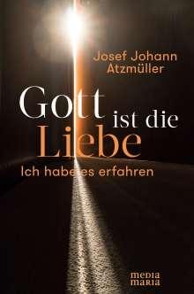 Josef Johann Atzmüller: Gott ist die Liebe, Buch