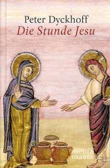 Peter Dyckhoff: Die Stunde Jesu, Buch