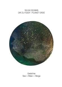 Silvia Dzubas: Dir zur Feier - Planet Erde, Buch