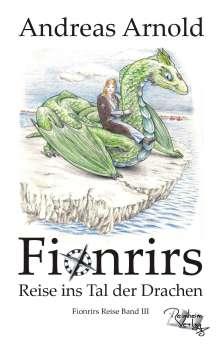 Andreas Arnold: Fionrirs Reise 03 ins Tal der Drachen, Buch