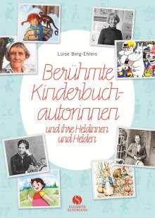 Luise Berg-Ehlers: Berühmte Kinderbuchautorinnen und ihre Heldinnen und Helden, Buch