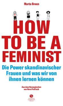 Marta Breen: How To Be A Scandinavian Feminist, Buch