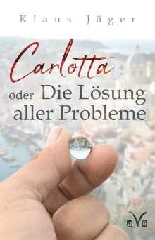 Klaus Jäger: Carlotta oder Die Lösung aller Probleme, Buch