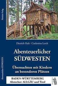 Dietrich Hub: Abenteuerlicher SÜDWESTEN, Buch