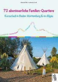 Dietrich Hub: 72 abenteuerliche Familien-Quartiere, Buch