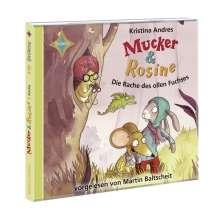 Kristina Andres: Mucker & Rosine: Die Rache des ollen Fuchses, 2 CDs