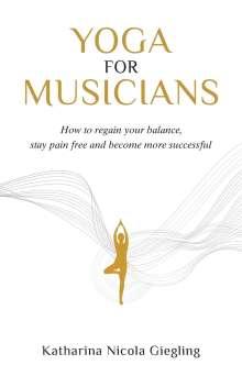 Katharina Nicola Giegling: Yoga for Musicians, Buch
