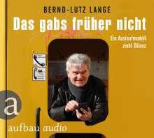 Bernd-Lutz Lange: Das gabs früher nicht, CD