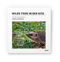 Herbert Österreicher: Wilde Tiere in der Kita, Buch