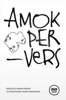 Martin Piekar: Amok PerVers, Buch
