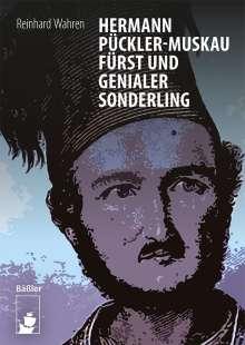 Reinhard Wahren: Hermann Pückler-Muskau - Fürst und genialer Sonderling, Buch