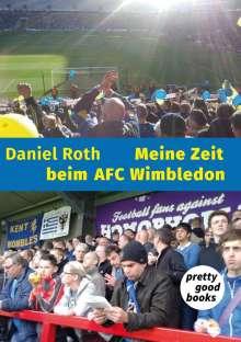 Daniel Roth: Meine Zeit beim AFC Wimbledon, Buch