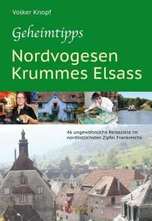 Volker Knopf: Geheimtipps - Nordvogesen/Krummes Elsass, Buch