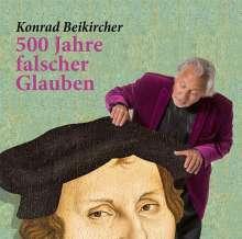Konrad Beikircher: 500 Jahre falscher Glaube, 2 CDs