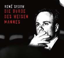 René Sydow: Die Bürde des weisen Mannes, 2 CDs