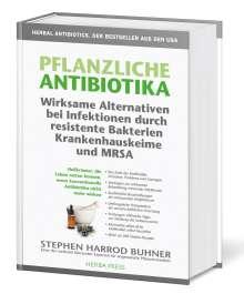 Stephen Harrod Buhner: Pflanzliche Antibiotika. Wirksame Alternativen bei Infektionen durch resistente Bakterien Krankenhauskeime und MRSA., Buch