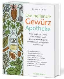 Bevin Clare: Die heilende Gewürz Apotheke, Buch