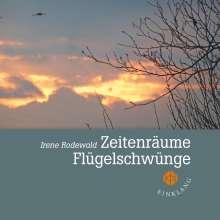 Irene Rodewald: Zeitenräume - Flügelschwünge, Buch