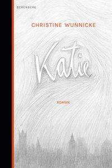 Christine Wunnicke: Katie, Buch