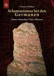 Thomas Höffgen: Schamanismus bei den Germanen, Buch