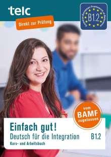 Milena Angioni: Einfach gut! Deutsch für die Integration B1.2. Kurs-und Arbeitsbuch, Buch