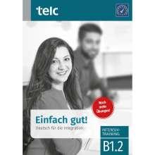 Jasmin Fariwar: Einfach gut. Deutsch für die Integration B1.2 Intensivtraining, Buch