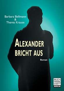 Barbara Bellmann: Alexander bricht aus, Buch