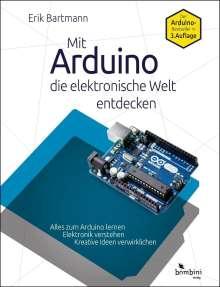 Erik Bartmann: Mit Arduino die elektronische Welt entdecken, Buch