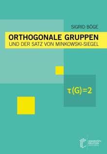 Sigrid Böge: Orthogonale Gruppen und der Satz von Minkowski-Siegel, Buch