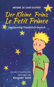 Antoine de Saint-Exupéry: Der kleine Prinz / Le Petit Prince. zweisprachig: Französisch-Deutsch, Buch