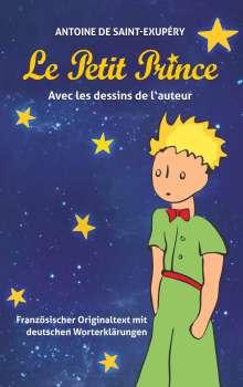Antoine de Saint-Exupéry: Le Petit Prince. Antoine de Saint-Exupéry, Buch